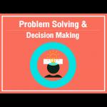 การตัดสินใจแก้ไขปัญหา, หลักสูตรการตัดสินใจแก้ไขปัญหา, อบรมการตัดสินใจแก้ไขปัญหา, PSDM, Problem Solving, Decision Making